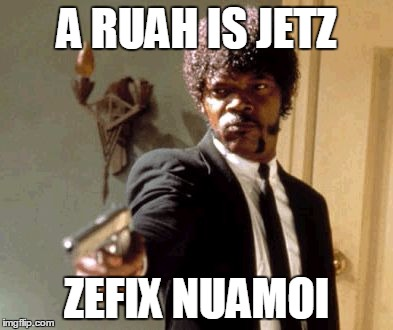 A ruah is jetz - zefix nuamoi